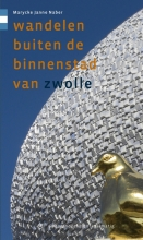 Marycke Naber , Wandelen buiten de binnenstad van Zwolle