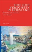 Dirk Otten , Hoe God verscheen in Friesland