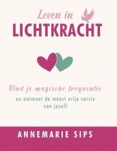Annemarie Sips , Leven in lichtkracht