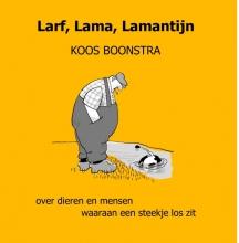 Koos Boonstra , Larf, Lama, Lamantijn