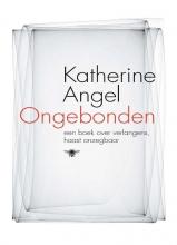 Katherine  Angel Ongebonden