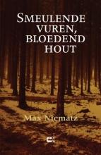 Max Niematz , Smeulende vuren, bloedend hout