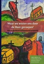 `Maar we wisten ons door de Heer geroepen`. Transnationale overdracht tussen protestantse kerken in Nederland en Zuid-Afrika tijdens de apartheid
