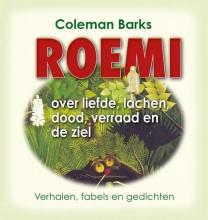 Djelal Oed-Din  Roemi Roemi over liefde, lachen, dood, verraad en de ziel