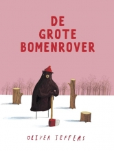 Oliver  Jeffers De grote bomenrover