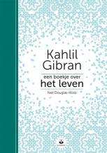 Neil Douglas-Klotz Kahlil Gibran, Een boekje over het leven