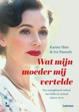 Ivo Pauwels Karine Huts, Wat mijn moeder mij vertelde