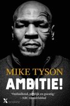 Larry Sloman Mike Tyson, Ambitie!