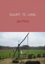 Jan  Prins DUURT TE LANG