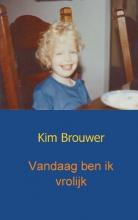 Kim  Brouwer Vandaag ben ik vrolijk