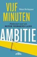 Peter De Keyzer , Vijf minuten ambitie