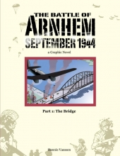 Hennie  Vaessen The Battle of Arnhem September 1944  1: The Bridge