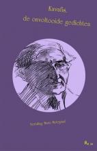 K.P.  Kavafis Kavafis, de onvoltooide gedichten