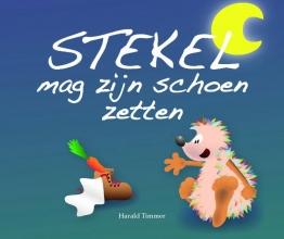 Harald Timmer , Stekel mag zijn schoen zetten