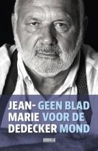 Jean-Marie Dedecker , Geen blad voor de mond