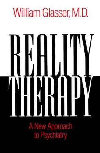 Glasser, William, M.D.,Reality Therapy