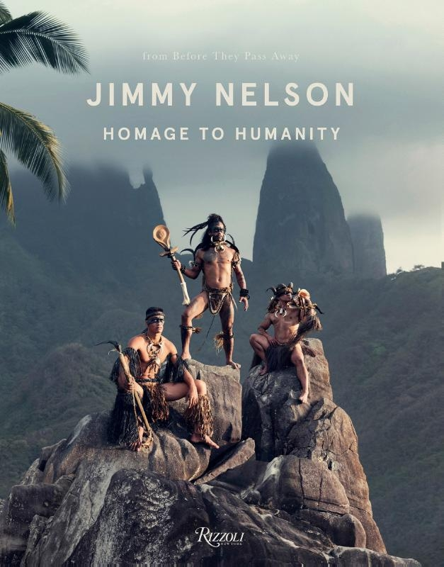 Nelson, Jimmy,Homage to Humanity
