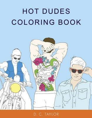 D.C. Taylor,Hot Dudes Colouring Book