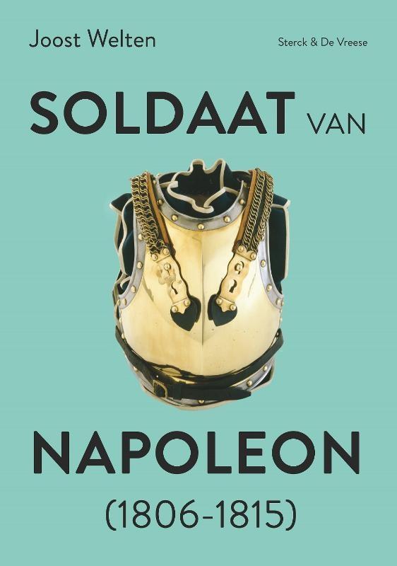 Joost Welten,Soldaat van Napoleon (1806-1815)