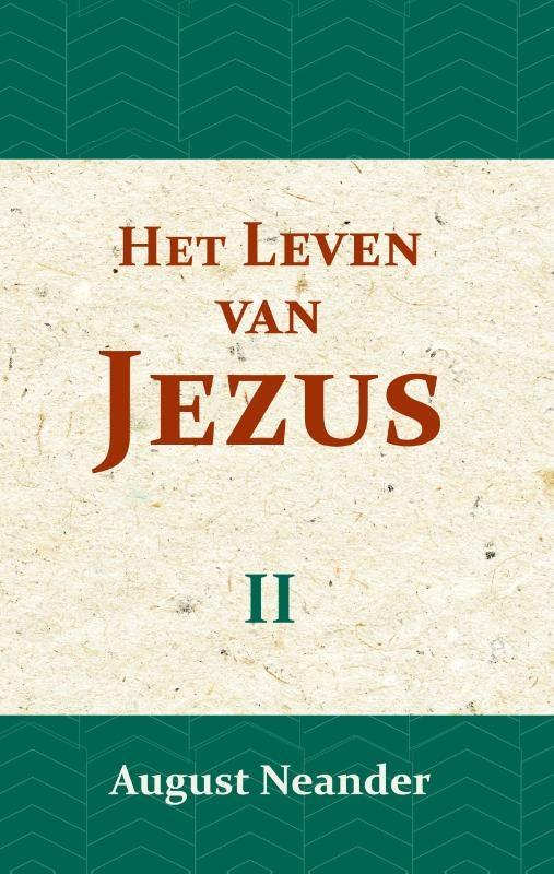 August Neander,Het Leven van Jezus II