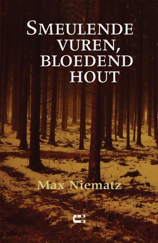 Max Niematz,Smeulende vuren, bloedend hout