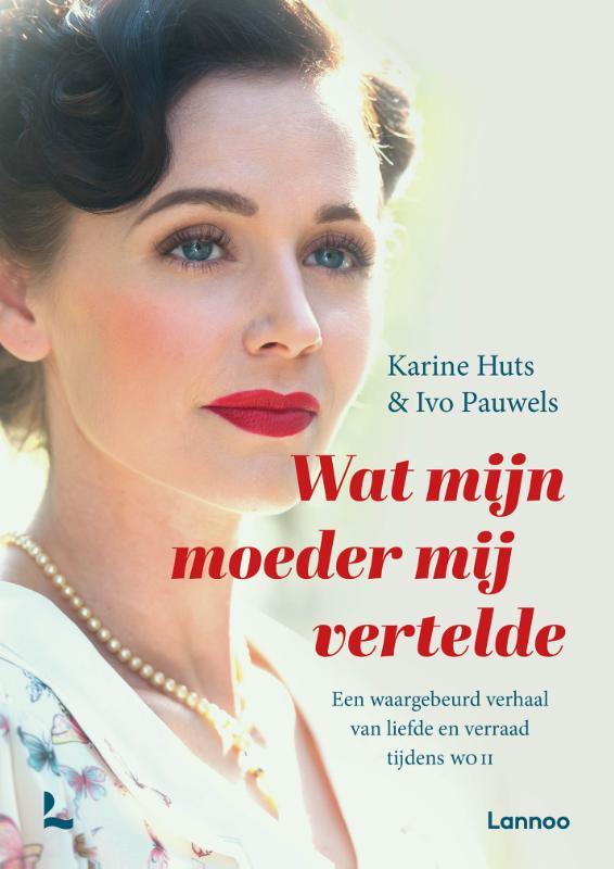 Karine Huts, Ivo Pauwels,Wat mijn moeder mij vertelde