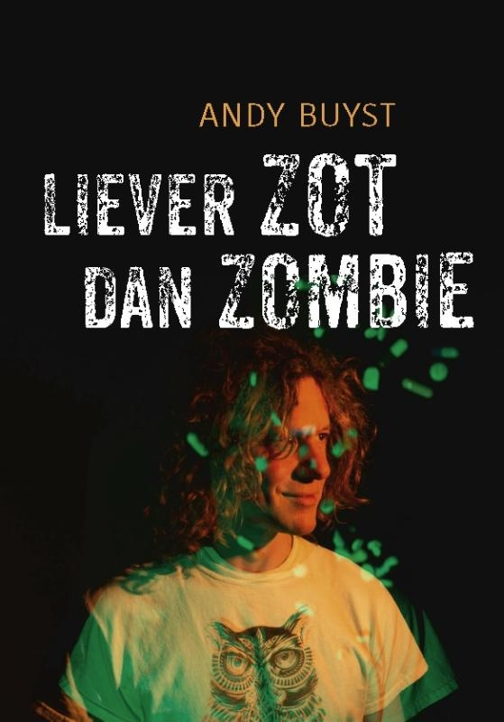 Andy Buyst,Liever zot dan zombie