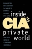 Inside CIA`s Private World,Declassified Articles from the Agencys Internal Journal, 1955-1992