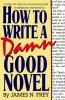 Frey, James N.,How to Write a Damn Good Novel