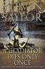 Saylor, Steven,A Gladiator Dies Only Once