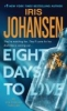 Johansen, Iris,Eight Days to Live