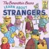 Berenstain, Stan,   Berenstain, Jan,The Berenstain Bears Learn About Strangers