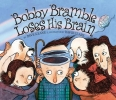 Keane, Dave,Bobby Bramble Loses His Brain