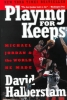 David Halberstam,Playing for Keeps