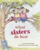 Numeroff, Laura Joffe,What Sisters Do Best
