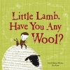 Martins, Isabel Minhos,Little Lamb, Have You Any Wool?