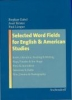 Gabel, Stephan, ,Selected Word Fields for English and American Studies