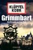 Klüpfel, Volker,Grimmbart