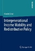 Mareike Schad,Intergenerational Income Mobility and Redistributive Policy