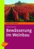 Patzwahl, Wolfgang,Bewässerung im Weinbau