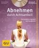 Auer, Jochen,Abnehmen durch Achtsamkeit (mit CD)