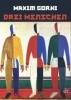 Gorki, Maxim,Drei Menschen