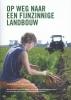 Jan  Schrijver, John van der Rest,Op weg naar een fijnzinnige landbouw