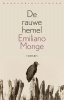 <b>Emiliano  Monge</b>,De rauwe hemel