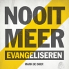 Mark de Boer,Nooit meer evangeliseren