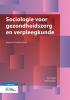 Jan  Stapel, Rob  Keukens,Sociologie voor gezondheidszorg en verpleegkunde