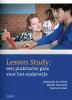Siebrich de Vries, Nellie  Verhoef, Sui Lin  Goei,Lesson study: een praktische gids voor het onderwijs