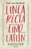 <b>Geert van Zandbrink</b>,Linea recta naar het eind van je Latijn