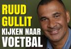 Ruud  Gullit,Kijken naar voetbal