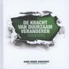 <b>Anne-Marie  Rakhorst</b>,De kracht van duurzaam veranderen